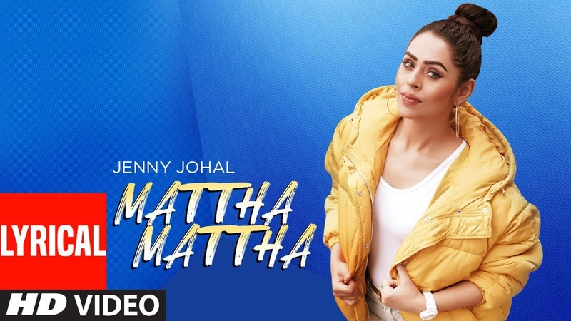 Mattha Mattha Jenny Johal Full Lyrical Song Jassi X Arjan Virk Latest Punjabi Songs 2019