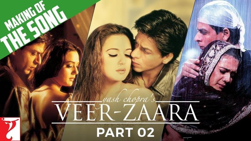Making of Songs | Part 2 | Veer-Zaara | Shah Rukh Khan | Preity Zinta | Rani Mukerji