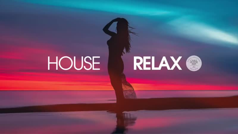 House Relax 2019 New amp Best Deep House Music ¦ Chill Out Mix 25
