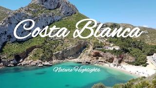 Costa Blanca Nature Highlights 2019: Denia, Oliva, Calpe, Benidorm, Javea, Guadelest, Beaches