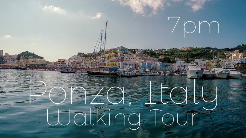 7pm Ponza Italy Walking Tour in 4K