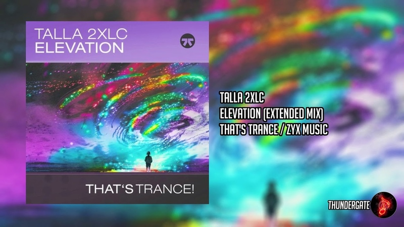Talla 2XLC - Elevation (Extended Mix) |That's Trance! / ZYX Music|