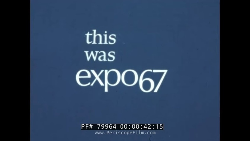 THIS WAS EXPO '67 1967 INTERNATIONAL AND UNIVERSAL EXPOSITION MONTREAL QUEBEC CANADA 79664