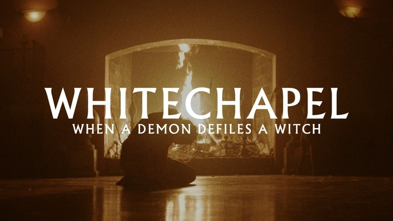 Whitechapel When a Demon Defiles a Witch (OFFICIAL VIDEO)