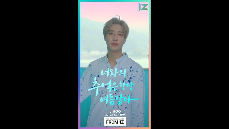 아이즈 IZ THE 2ND SINGLE ALBUM 'FROM IZ' MOVING POSTER JIHOO