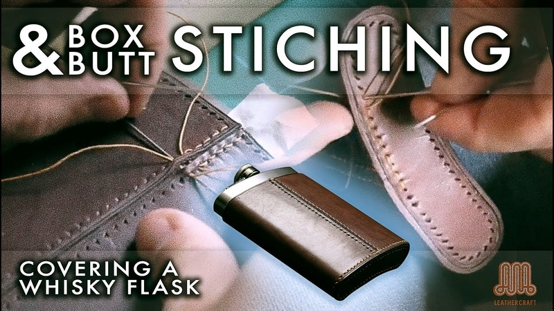 Box stitch and butt stitch, covering a whisky flask : leather craft tutorial
