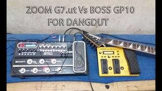 ZOOM G7.utVS BOSS GP-10 (Untuk Dangdut)