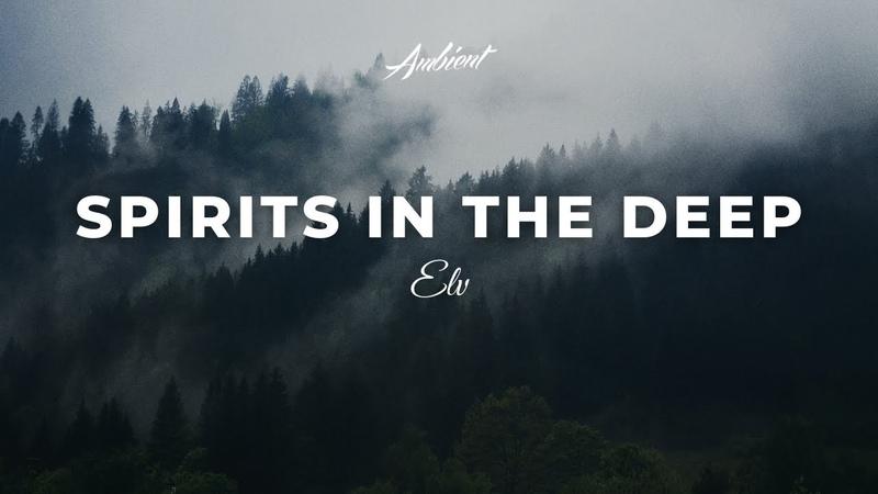 Elv - Spirits In The Deep [atmospheric instrumental beats]