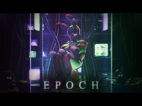 FNAF / SFM | ► Epoch | TLT Remix (OLD, Remake coming)