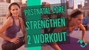 15 Minute Postnatal Core Strengthen 2 for Postpartum Abs, Diastasis Recti, and C-Section