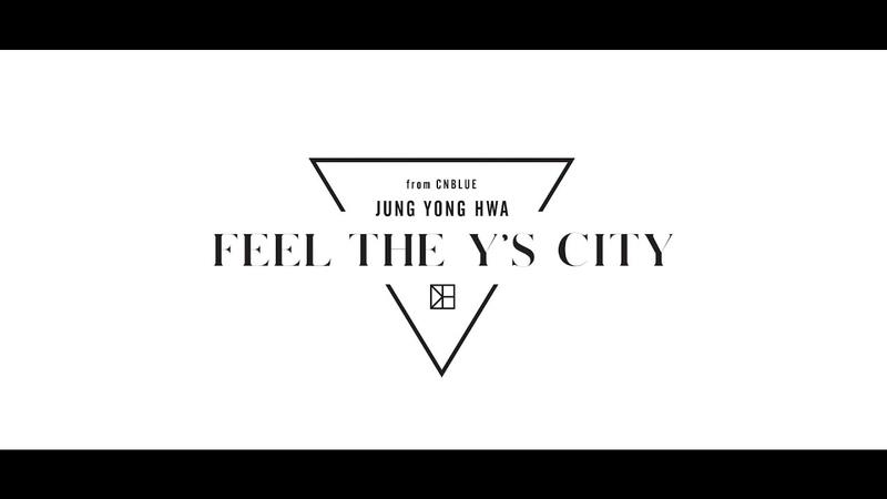 ジョン・ヨンファ(from CNBLUE)「WELCOME TO THE Y'S CITY」Special Movie