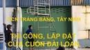 Thi Công Lắp Đặt Cửa Cuốn Đài Loan KCN Trảng Bàng Tây Ninh Cửa Cuốn Thành Đạt Q 12 HCM