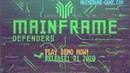 Проект MAINFRAME DEFENDERS PC 2020 Trailer 2019