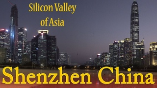 Shenzhen China - Silicon Valley of Asia?