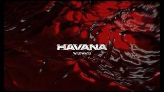 Wildways - Havana (Official Lyric Video)