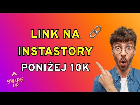 Jak dodać link na Instastory poniżej 10K Followers Poradnik 2021