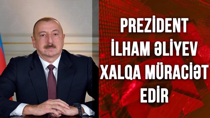 Prezident İlham Əliyev Xalqa müraciət edəcək (01.12.2020)