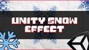 Как сделать снег в Unity Снег Unity Система Частиц Эффект Снега Готовый Проект GameDev