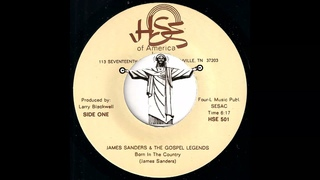 James Sanders & The Gospel Legends - Born In The Country [HSE Of America Inc.] R&B Clapper 45