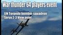 War thunder 64 players event - Battle of Midway ( IJN Torpedo bomber squadron Soryu 2-3 POV )