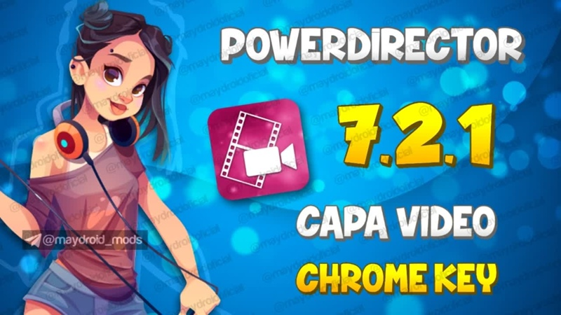 POWERDIRECTOR 7.2.1 ACTUALIZADO NUEVOS TEXTOS ANIMADOS EXP 4K, CAPA VIDEO, CHROMA KEY MAYDROID 2020