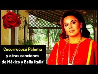 Cucurrucucú Paloma y otras canciones de México y Bella Italia # 4A