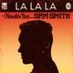 Naughty Boy feat. Sam Smith - La La La