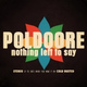 Poldoore - Nothing Left To Say