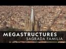 Мегасооружения Саграда Фамилия / Megastructures Sagrada Familia 2018