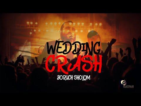Wedding crash - Boruch Sholom - ברוך שלום (Live)