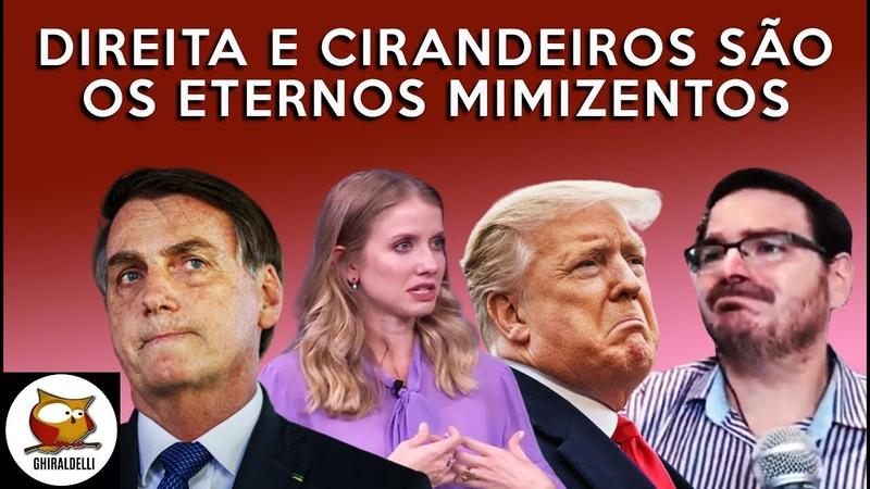 DIREITA E CIRANDEIROS SÃO OS ETERNOS MIMIZENTOS