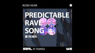 Predictable Rave Song (Roski Veair Remix) - S3RL ft Tamika