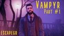 RPG Vampyr (Вампир) ➤ Прохождение 1 ➤ 2020