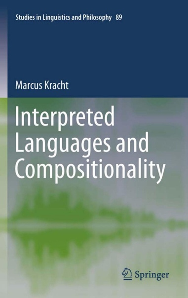 Interpreted Languages and Compositionality By Marcus Kracht