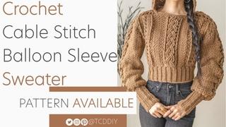 Crochet Cable Stitch Balloon Sleeve Sweater | Pattern & Tutorial DIY
