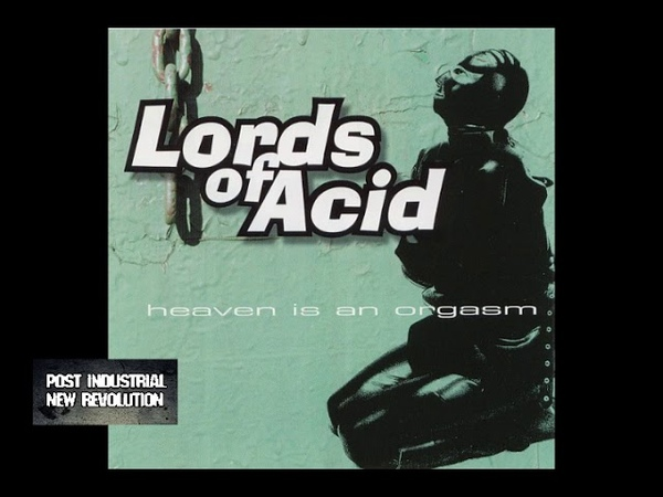 Lords Of Acid Heaven Is An Orgasm 1998 full album