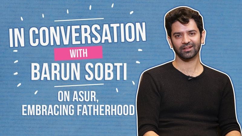 Barun Sobti opens up on getting typecast, saying no to huge money and embracing fatherhood   Asur