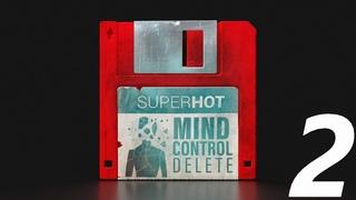 НОВЫЕ ВРАГИ И НОВЫЕ СПОСОБНОСТИ ● SUPERHOT: MIND CONTROL DELETE ● ЧАСТЬ 2