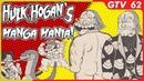 Hulk Hogan's Manga Mania! WWF / WWE Japanese Pro Wrestling Comic Books - English Dub - GTV