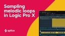 Sampling melodic loops in Logic Pro X (NEW Sampler tutorial)