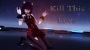 [MMD] KILL THIS LOVE [HAGANE SEEU] [60FPS]